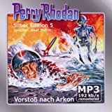 Perry Rhodan Silber Edition (MP3-CDs) 05 - Vorstoß nach Arkon