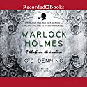 Warlock Holmes: A Study in Brimstone Audiobook by G. S. Denning Narrated by Robert Garson
