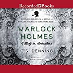 Warlock Holmes: A Study in Brimstone | G. S. Denning