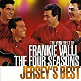 The Very Best of Frankie Valli & the Four Seasons: Jersey's Best