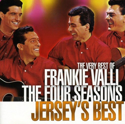 The Very Best of Frankie Valli & the Four Seasons: Jersey's (Four Seasons Greatest Hits Cd)