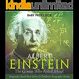 Albert Einstein : The Genius Who Failed School - Biography Book Best Sellers | Children's Biography Books