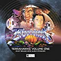 Terrahawks, Volume 1 Audiobook by Jamie Anderson, Stephen La Rivière, Andrew T. Smith, Terry Adlam, Chris Dale, Mark Woollard, Gerry Anderson Narrated by Jeremy Hitchen, Robbie Stevens, Denise Bryer, Beth Chalmers