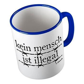 Kein Mensch Ist Illegal Lustige Tasse Kaffeetasse Kaffee Pott