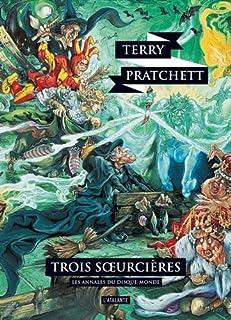 Les annales du Disque-monde 06 : Trois soeurcières, Pratchett, Terry