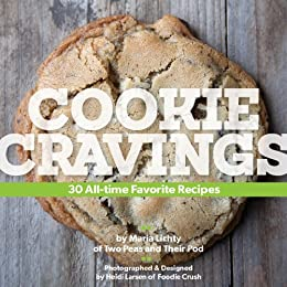 Cookie Cravings: 30 All-Time Favorite Recipes by [Lichty, Maria ]