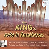 The Kings Voice in Kazakhstan (Concert Hall Organ, Astana)