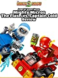Review: Lego DC Super Heroes Mighty Micros The Flash vs. Captain Cold Review