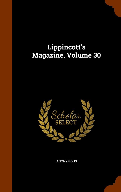 Lippincott's Magazine, Volume 30 pdf epub