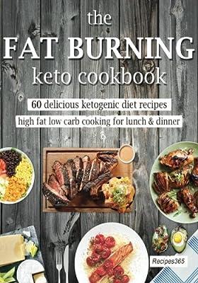 The Fat Burning Keto Cookbook: 60 Delicious Ketogenic Diet Recipes