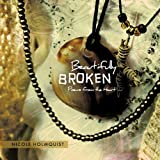 Beautifully Broken, Nicole Holmquist, 1426957319