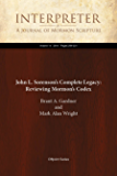 John L. Sorenson's Complete Legacy: Reviewing Mormon's Codex (Interpreter: A Journal of Mormon Scripture Book 14)