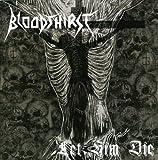 Let Him Die by BLOODTHIRST (2008-01-21)