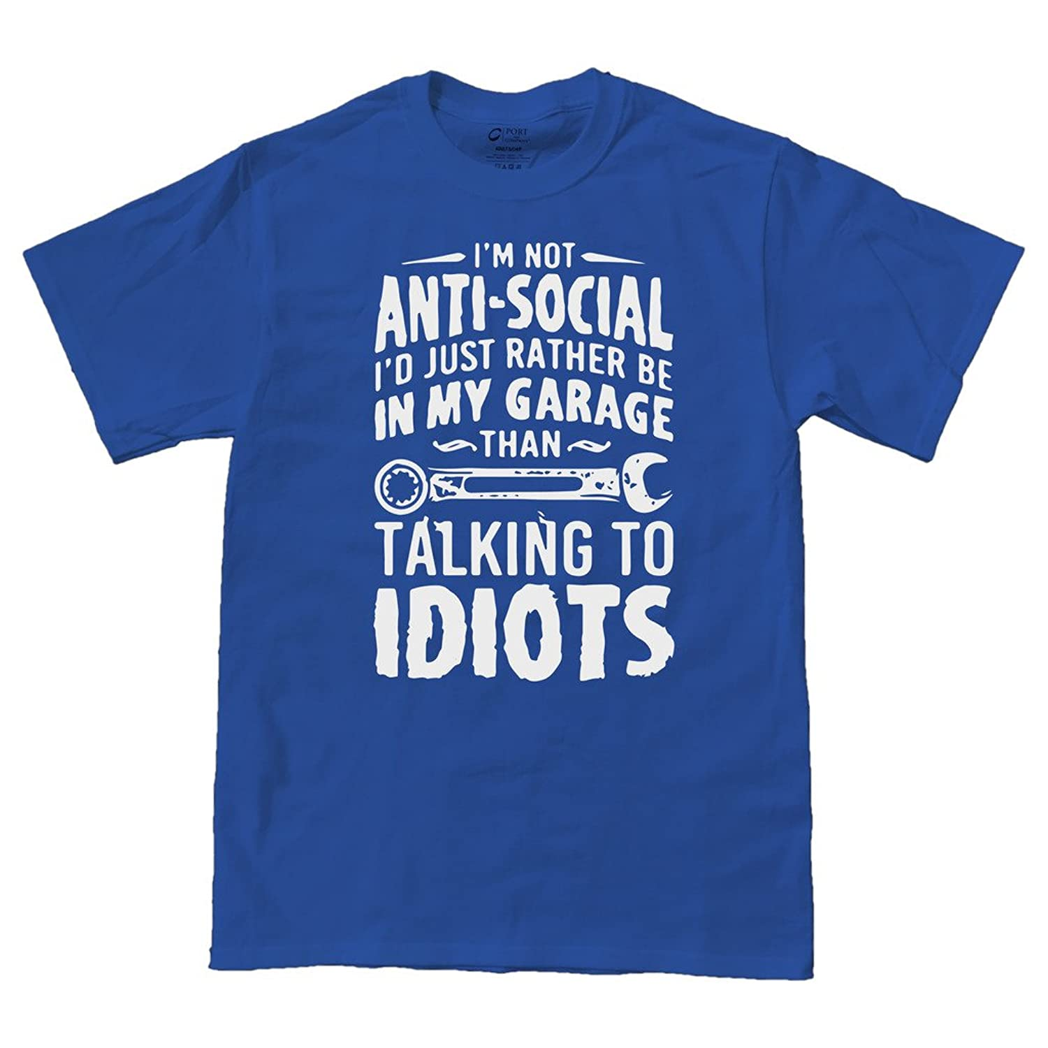 I'd Rather Be In My Garage Than Talking to IDIOTS  Unisex T-Shirt