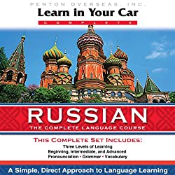 Learn in Your Car: Russian, the Complete Language Source
