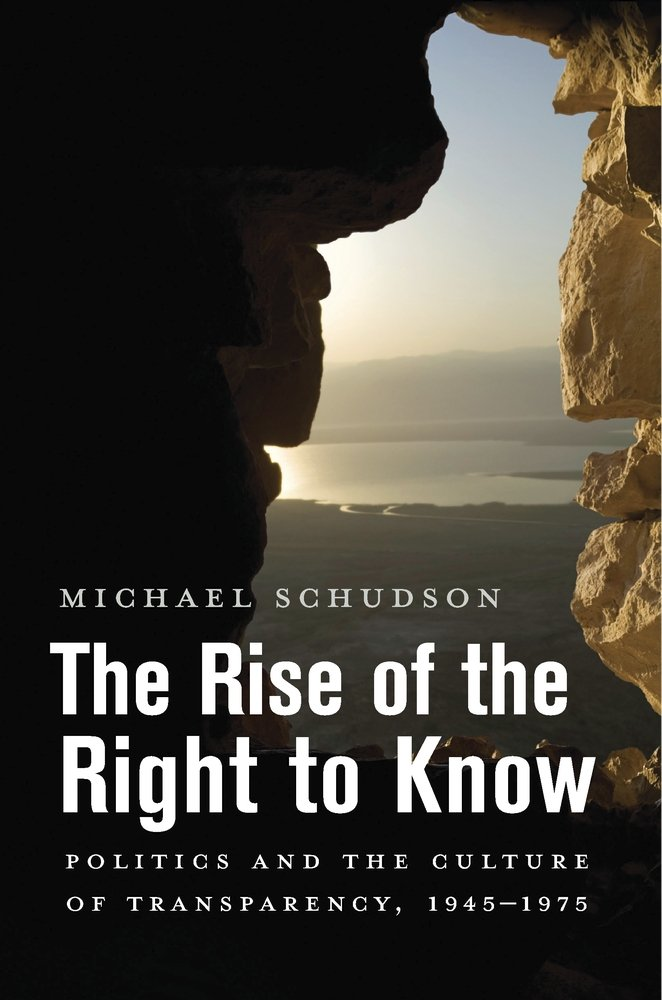 The Rise of the Right to Know: Politics and the Culture of Transparency, 1945–1975 ebook