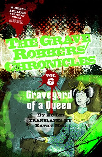 Graveyard of a Queen (Grave Robbers' Chronicles)