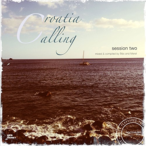 Croatia Calling, Vol. 2 (Finest Spring Break Deep House 2014) [mixed and compiled by Bes& Meret - Spring 2014 Songs Break