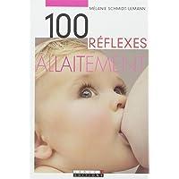 100 Réflexes allaitement