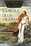 img - for La piedra de las lagrimas / Stone of Tears (La espada de la verdad / The Sword of Truth) (Spanish Edition) book / textbook / text book
