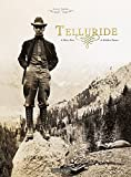 img - for Telluride A Silver Past, A Golden Future book / textbook / text book