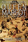 Queen Margot: A Play in Five Acts by Alexandre Dumas (2013-02-06)