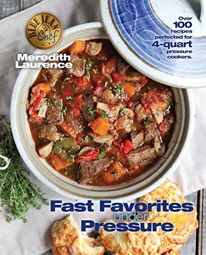 Fast Favorites Under Pressure: 4-Quart Pressure Cooker and I