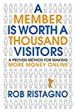 Got Great Content? Monetize It!You've got great content and want to make more money with it online. In this essential book, Rob Ristagno uses his innovative Five Forces Framework to help you do just that.A Member Is Worth a Thousand Visitors guides y...