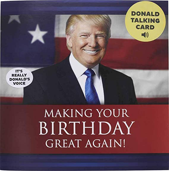 Talking Trump Birthday Card - Wishes You A Happy Birthday in Donald Trump's Real Voice