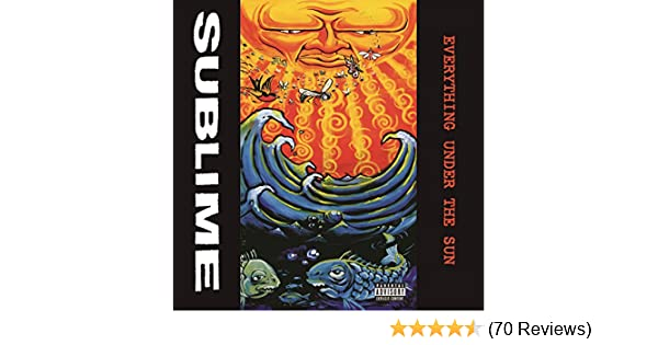 Everything Under The Sun Explicit By Sublime On Amazon Music