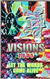 img - for VISIONS 2005 - Let The Words Come Alive: The Poetry Club / De Anza High School book / textbook / text book