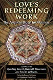 Download Love's Redeeming Work: The Anglican Quest for Holiness in PDF ePUB Free Online