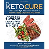 The Keto Cure: A Low Carb High Fat Dietary Solution to Heal Your Body and Optimize Your Health (1)