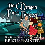 The Dragon Finds Forever: Nocturne Falls, Book 7 | Kristen Painter