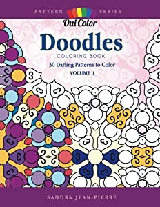 Doodles: 30 Darling Patterns to Color (Pattern Series) (Volume 1)