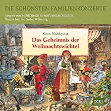 Das Geheimnis der Weihnachtswichtel (Die schönsten Familienkonzerte) Hörbuch von Sven Nordqvist Gesprochen von: Stefan Wilkening