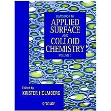 Handbook of Applied Colloid & Surface Chemistry (2 Volume Set)