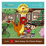 Let's Go Guang! Chinese for Children: Meet Guang, the Chinese Dragon, Vol. 1 (Hardback with audio CD) (Let's Go Guang, Episode 1) (English and Chinese Edition)
