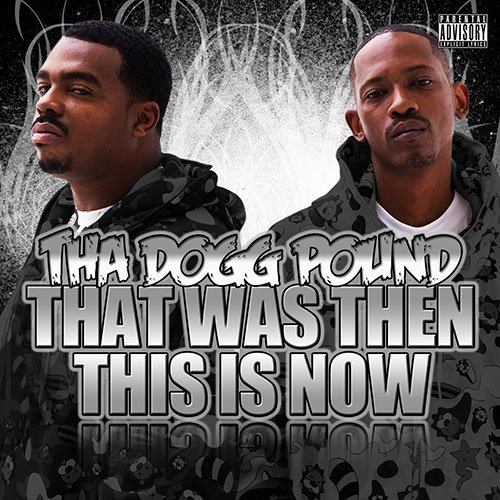 That Was Then This Is Now by Dogg Pound Records
