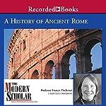 The Modern Scholar: A History of Ancient Rome   Professor Frances B. Titchener
