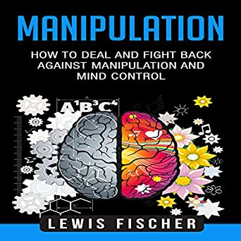 Amazon com: Manipulation: How to Deal and Fight Back Against