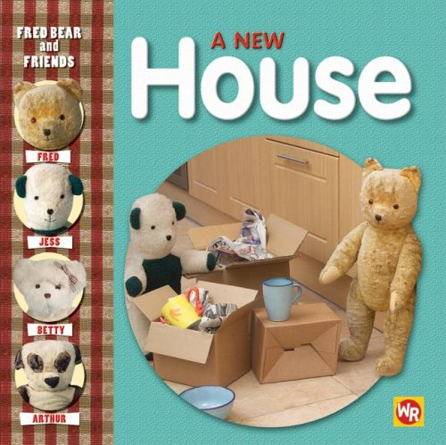 A New House (Fred Bear and Friends)