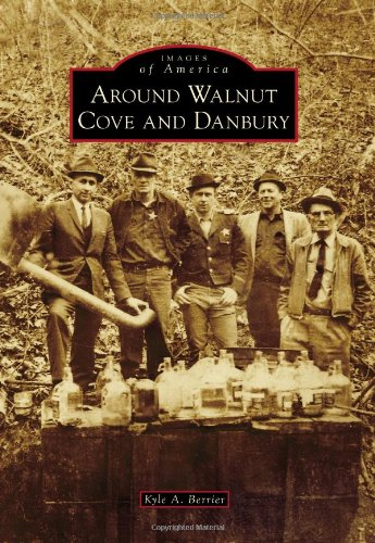 Around Walnut Cove and Danbury (Images of America) ()