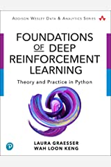 Foundations of Deep Reinforcement Learning: Theory and Practice in Python (Addison-Wesley Data & Analytics Series) Kindle Edition