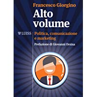 Alto volume. Politica, comunicazione e marketing