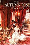 The Autumn Rose, Fiona Hill, 039912280X