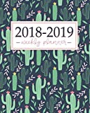 2018-2019 Planner: Weekly and Monthly Student Academic Calendar + Schedule Organizer | Inspirational Quotes And Fancy Cactus Cover | July 2018 - 2019