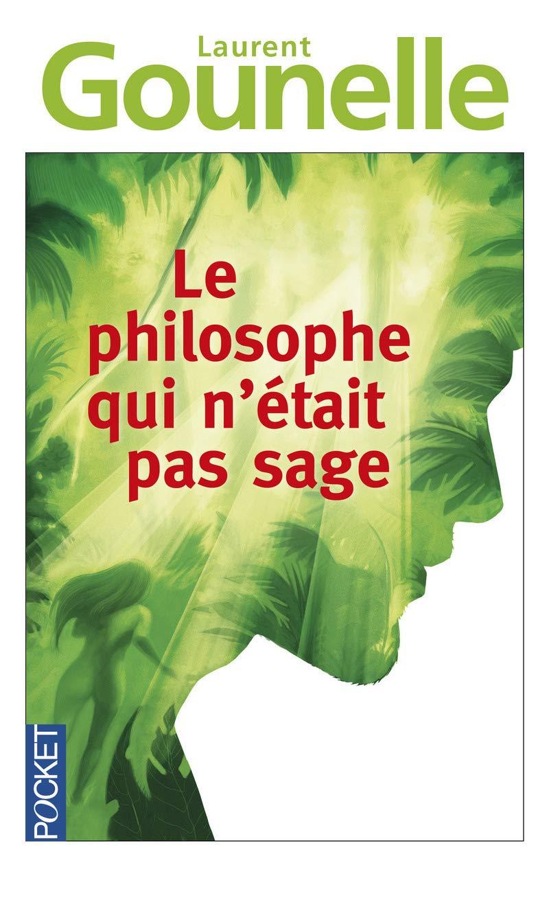 Le Philosophe Qui N Etait Pas Sage French Edition Laurent
