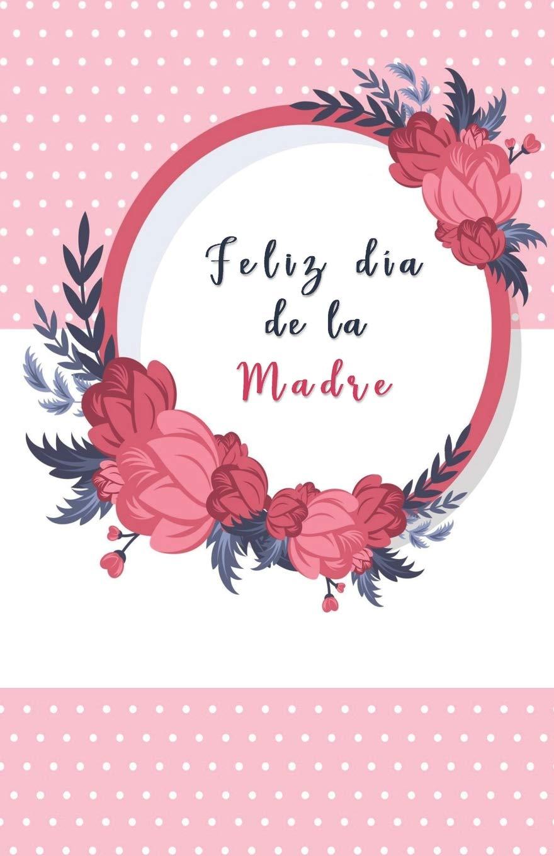 Feliz Dia De La Madre Cuaderno Libreta Reglada Regalo Perfecto Personalised Mom Notebook In Half Letter Size Lined Soft Cover Spanish Edition Playful Paperie 9781091022102 Amazon Com Books