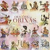 Oracoes Aos Orixas by Ana Flavia (2009-03-01)